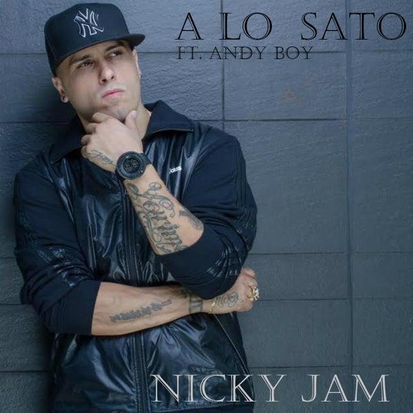 A Lo Sato (Remix) (Explicit, Single) by Nicky Jam