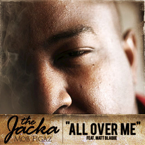 All Ova Me (Single) by The Jacka