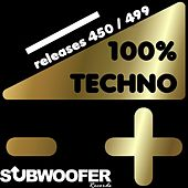 Play & Download 100% Techno Subwoofer Records, Vol. 10 (Releases 450 / 499) by Various Artists | Napster