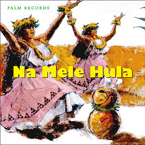 Play & Download Na Mele Hula by Various Artists | Napster