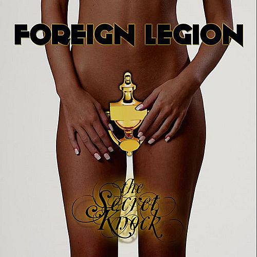 Play & Download The Secret Knock by Foreign Legion | Napster
