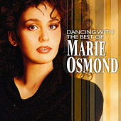 Play & Download Dancing With The Best Of Marie Osmond by Marie Osmond | Napster