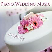 Play & Download Piano Wedding Music: A Perfect Day by One Hour Music | Napster