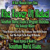 The Tower Of Babel - The Musical - Jonathan David Sloate's Original Sketches (The Concept Album) by Jonathan David Sloate