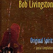 Play & Download Original Spirit by Bob Livingston | Napster