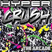 Play & Download The Arcade by Hyper Crush | Napster