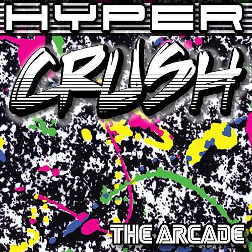 The Arcade by Hyper Crush