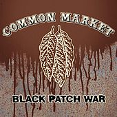 Play & Download Black Patch War by Common Market | Napster