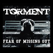 Play & Download Fear of Missing Out by Torment | Napster