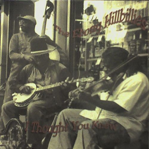 Play & Download I Thought You Knew by The Ebony Hillbillies | Napster