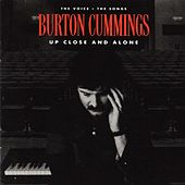 Play & Download Up Close and Alone by Burton Cummings | Napster