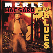 Play & Download 5:01 Blues by Merle Haggard | Napster