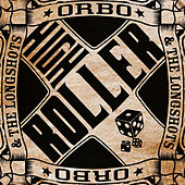 High Roller by Orbo & The Longshots