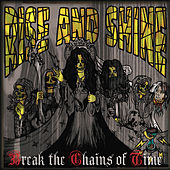Play & Download Break The Chains Of Time by Rise And Shine | Napster