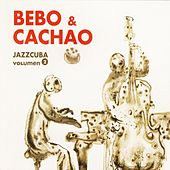 Play & Download Jazz Cuba Vol. 2 - Bebo & Cachao by Various Artists | Napster