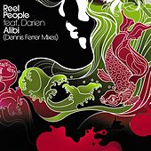 Alibi (Dennis Ferrer Remixes) by Reel People