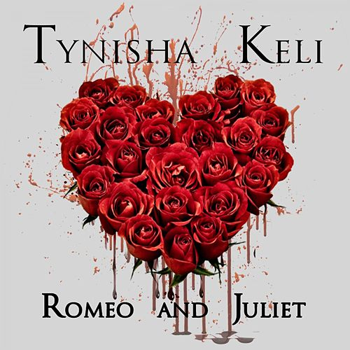 Play & Download Romeo & Juliet by Tynisha Keli | Napster