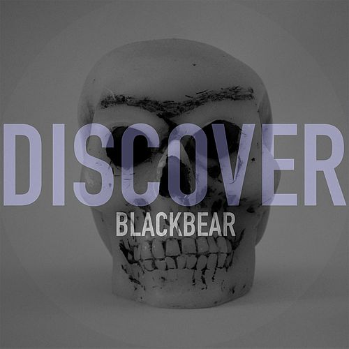 Discover by Black Bear