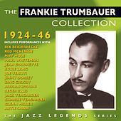 The Frankie Trumbauer Collection 1924-46 by Various Artists