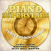 Piano Superstars, Three Golden Legends - Scott Joplin, Winifred Atwell, Jelly Roll Morton von Various Artists
