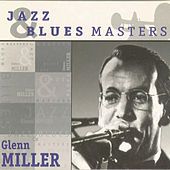 Play & Download Jazz & Blues Masters by Glenn Miller | Napster