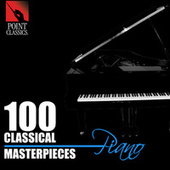 100 Classical Masterpieces: Piano by Various Artists