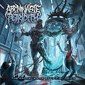 Play & Download The Anomalies of Artificial Origin by Abominable Putridity | Napster