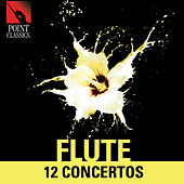 Play & Download Flute: 12 Concertos by Various Artists | Napster
