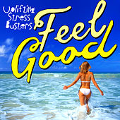 Play & Download Feel Good! Uplifting Stress Busters by Various Artists | Napster