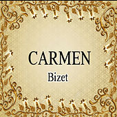 Carmen, Bizet by Various Artists