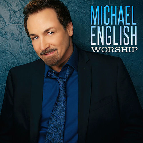Worship by Michael English