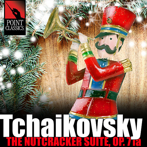 Tchaikovsky: The Nutcracker Suite, Op. 71a by Henry Adolph
