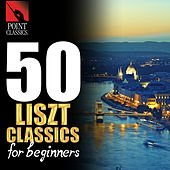 50 Liszt Classics for Beginners by Various Artists