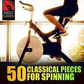 50 Classical Pieces for Spinning by Various Artists
