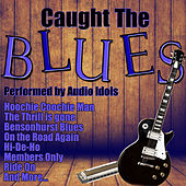 Play & Download Caught the Blues by Audio Idols | Napster