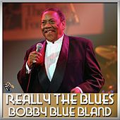 Play & Download Really The Blues by Bobby Blue Bland   Napster