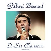 Play & Download Gilbert bécaud et ses chansons (Remastered 2015) by Gilbert Becaud | Napster
