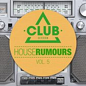 House Rumours, Vol.5 by Various Artists