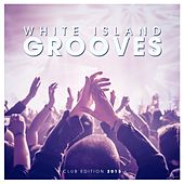 White Island Grooves - Club Edition 2015 by Various Artists