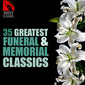 35 Greatest Funeral & Memorial Classics von Various Artists