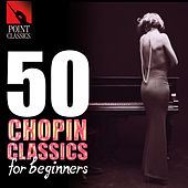 50 Chopin Classics for Beginners by Various Artists