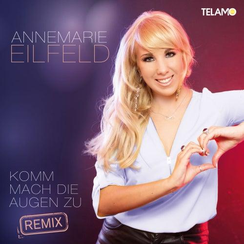 Komm mach die Augen zu! (FloorEnce Remix) von Annemarie Eilfeld
