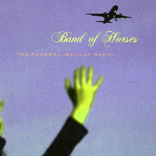Play & Download The Funeral (Excision Remix) by Band of Horses | Napster