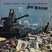Play & Download There Goes The Neighborhood by Joe Walsh | Napster