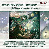 The Golden Age of Light Music: Childhood Memories - Vol. 2 by Various Artists