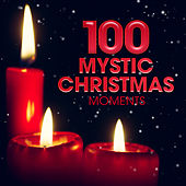 Play & Download 100 Mystic Christmas Moments by Various Artists | Napster