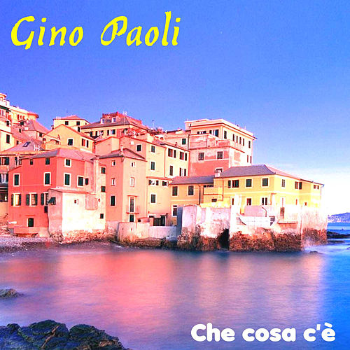 Play & Download Che cosa c'è by Gino Paoli | Napster