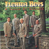 Play & Download A Taste of Heaven by Florida Boys | Napster