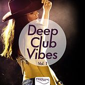 Play & Download Deep Club Vibes, Vol. 1 by Various Artists | Napster