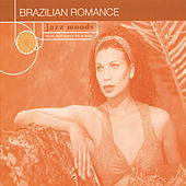 Jazz Moods: Brazilian Romance by Various Artists